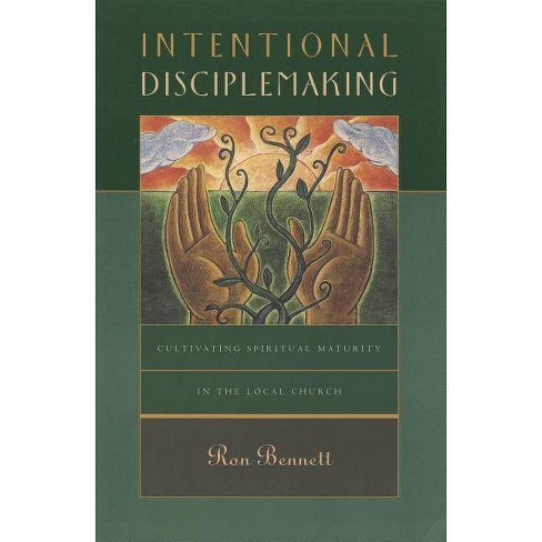 Intentional Disciplemaking - (Designed for Influence) by  Ron And Bennett (Paperback) - image 1 of 1