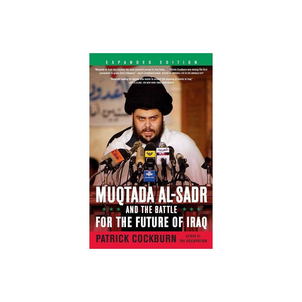 Muqtada Al Sadr And The Battle For The Future Of Iraq By Patrick Cockburn Paperback