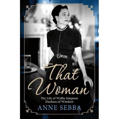 That Woman - by  Anne Sebba (Paperback) - image 1 of 1