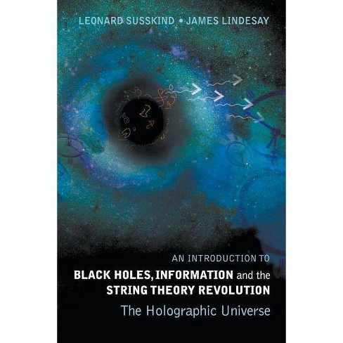 An Introduction to Black Holes, Information and the String Theory Revolution - (Paperback) - image 1 of 1