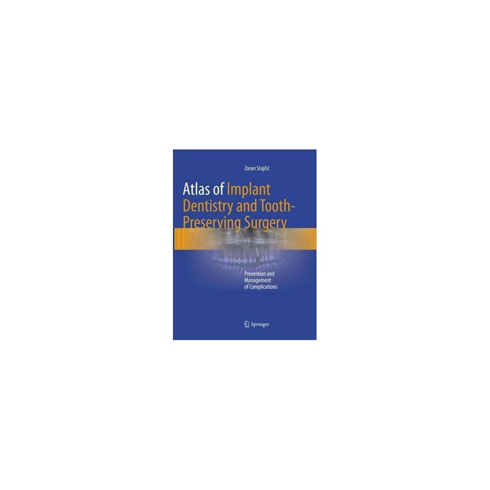 Atlas of Implant Dentistry and Tooth-preserving Surgery : Prevention and Management of Complications