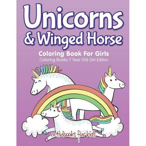 Unicorns & Winged Horse Coloring Book For Girls - Coloring Books 7 Year Old  Girl Editon - (Paperback)