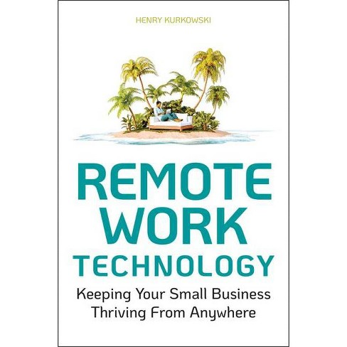Remote Work Technology - by  Henry Kurkowski (Paperback) - image 1 of 1