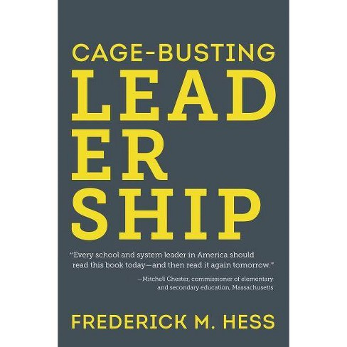 Cage-Busting Leadership - (Educational Innovations) by  Frederick M Hess (Paperback) - image 1 of 1