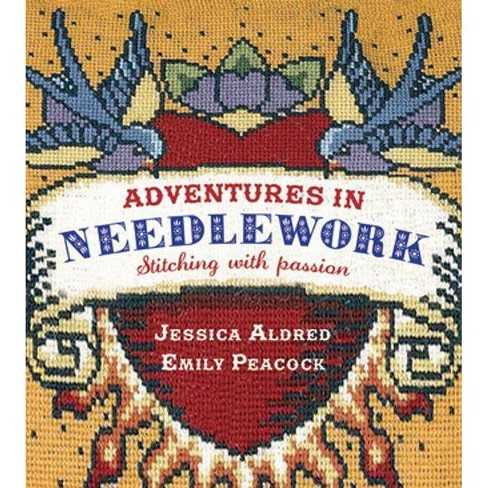 Adventures in Needlework - by  Jessica Aldred & Emily Peacock (Paperback) - image 1 of 1