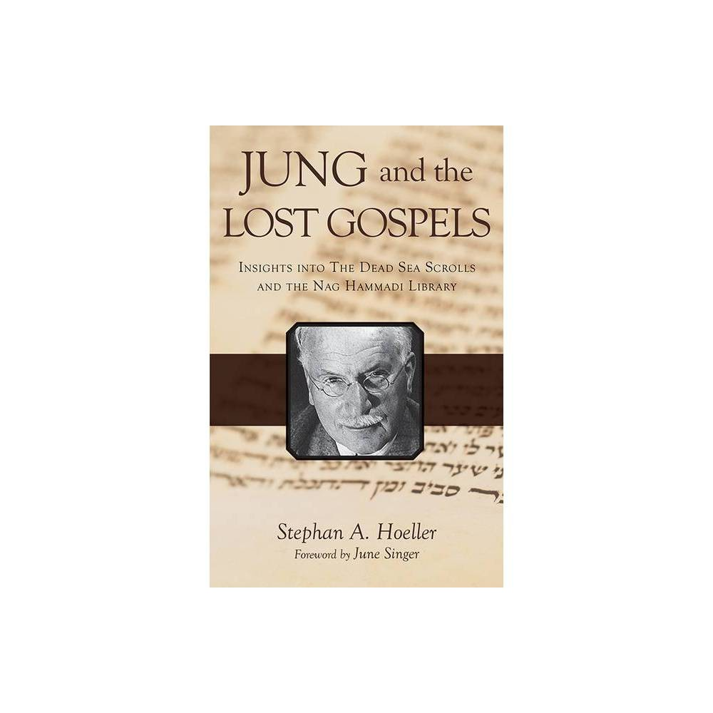 Jung And The Lost Gospels By Stephan A Hoeller Paperback