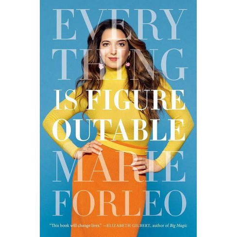 Everything Is Figureoutable - by  Marie Forleo (Hardcover) - image 1 of 1