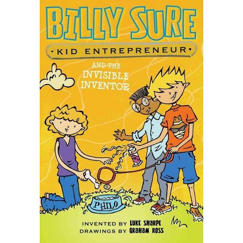 Billy Sure Kid Entrepreneur and the Invisible Inventor - by  Luke Sharpe (Paperback) - image 1 of 1