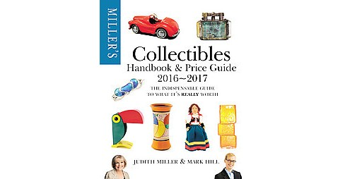 Miller's Collectibles Handbook & Price Guide 2016-2017 (Paperback) (Judith Miller & Mark Hill) - image 1 of 1