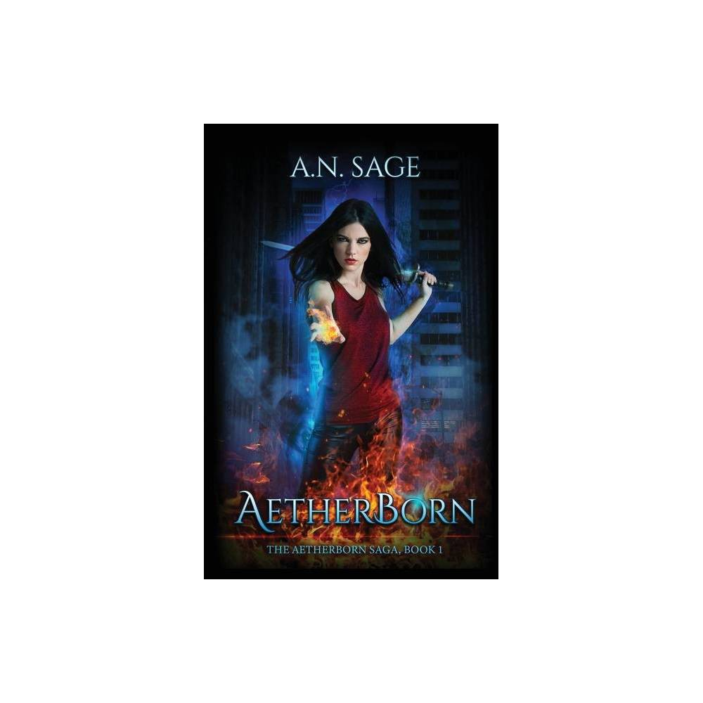 Aetherborn The Aetherborn Saga By A N Sage Paperback