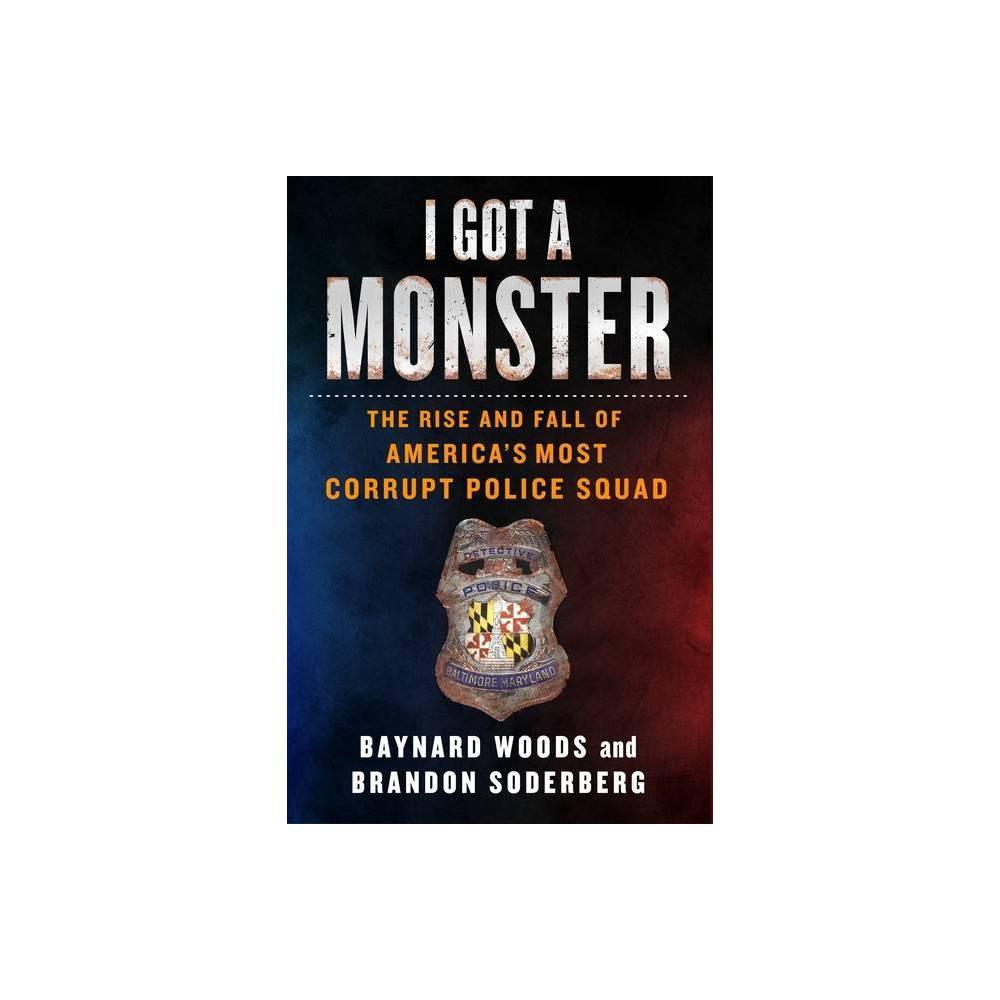 I Got A Monster By Baynard Woods Brandon Soderberg Hardcover