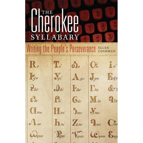 The Cherokee Syllabary - (American Indian Literature & Critical Studies (Paperback)) by  Ellen Cushman - image 1 of 1