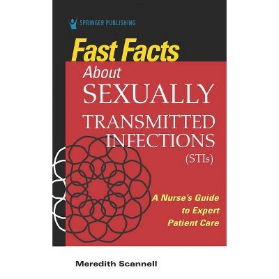 Fast Facts about Sexually Transmitted Infections (Stis) - by  Meredith Scannell (Paperback)