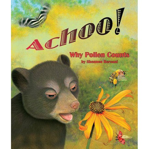 Achoo! Why Pollen Counts - by  Shennen Bersani (Hardcover) - image 1 of 1