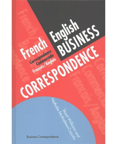 French/English Business Correspondence : Correspondance Commerciale Francais/Anglais (Bilingual) - image 1 of 1