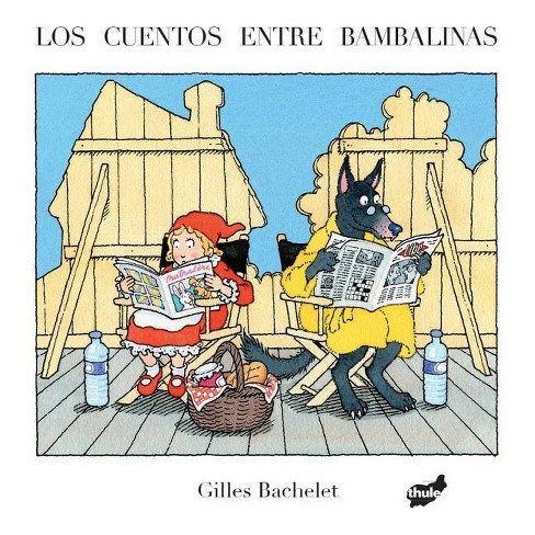 Los Cuentos Entre Bambalinas - by  Gilles Bachelet (Hardcover) - image 1 of 1