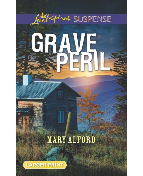 Grave Peril -  (Love Inspired Suspense (Large Print)) by Mary Alford (Paperback) - image 1 of 1