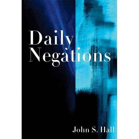 Daily Negations - by  John S Hall (Paperback) - image 1 of 1