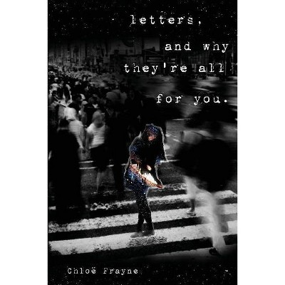 Letters, and Why They're All for You - by  Chloë Frayne (Paperback)
