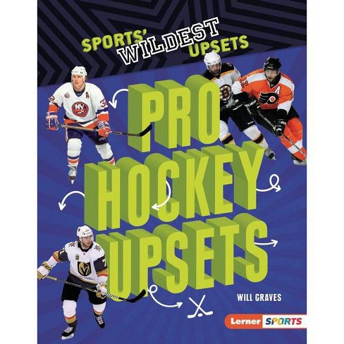 Pro Hockey Upsets - (Sports' Wildest Upsets (Lerner (Tm) Sports)) by  Will Graves (Hardcover) - image 1 of 1
