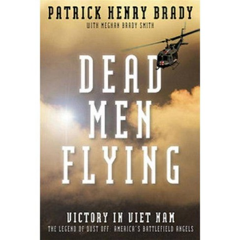 Dead Men Flying - by  General Patrick Henry Brady & Meghan Brady Smith (Paperback) - image 1 of 1