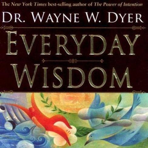 Everyday Wisdom/Trade - by  Wayne W Dyer (Paperback) - image 1 of 1