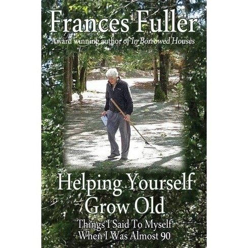 Helping Yourself Grow Old - by  Frances Fuller (Paperback) - image 1 of 1