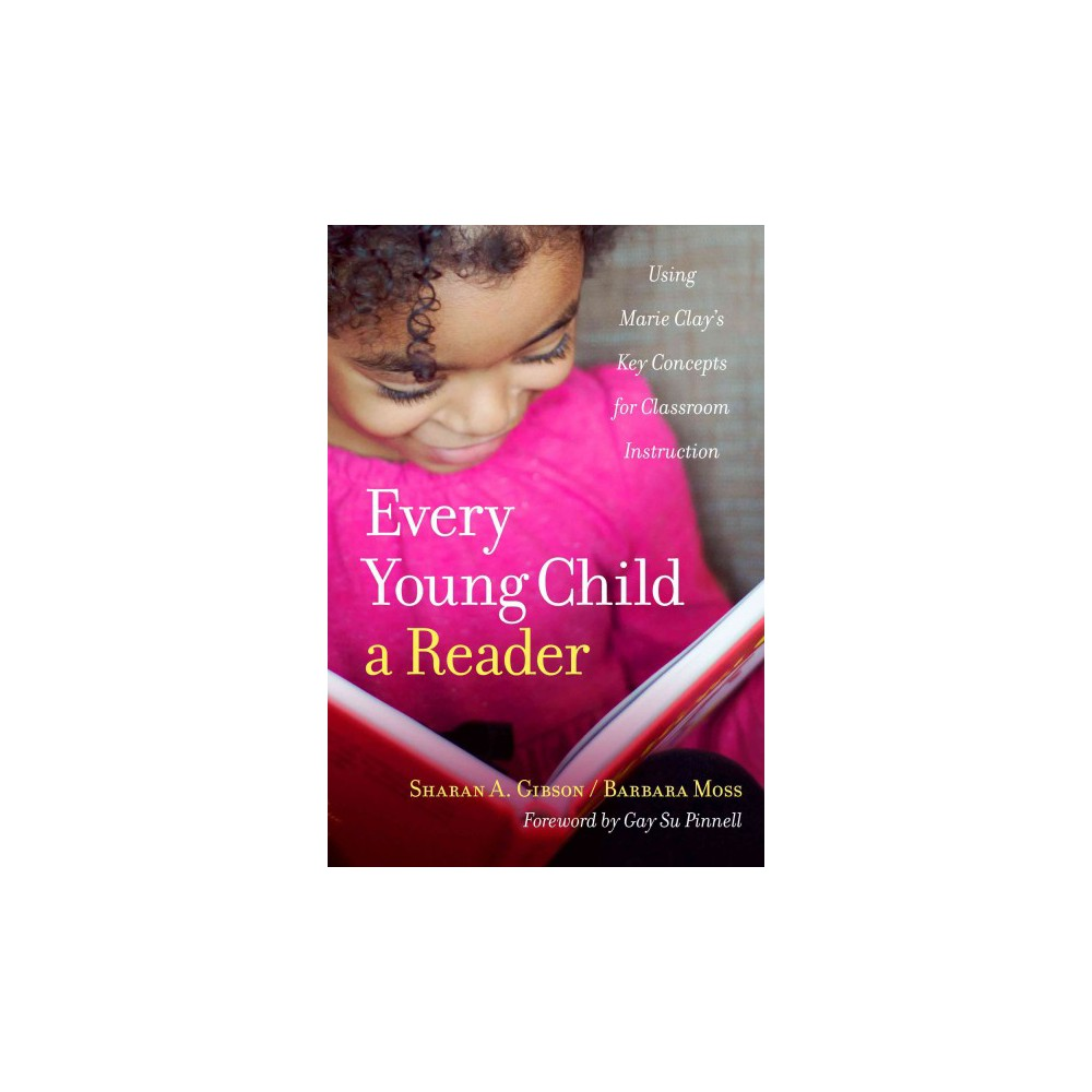 Every Young Child a Reader : Using Marie Clay's Key Concepts for Classroom Instruction (Paperback)