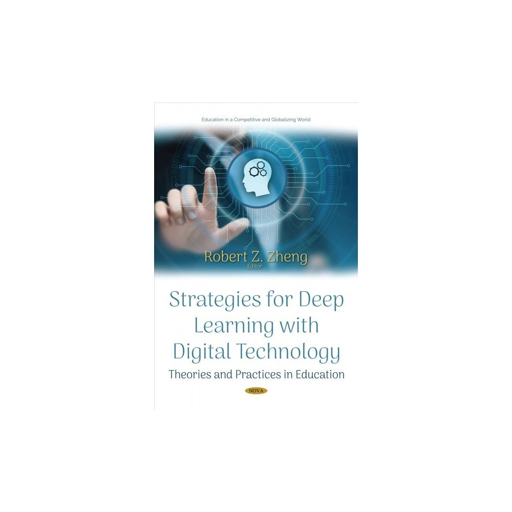 Strategies for Deep Learning With Digital Technology : Theories and Practices in Education - (Hardcover)