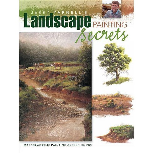 Jerry Yarnell's Landscape Painting Secrets - (Paperback) - image 1 of 1