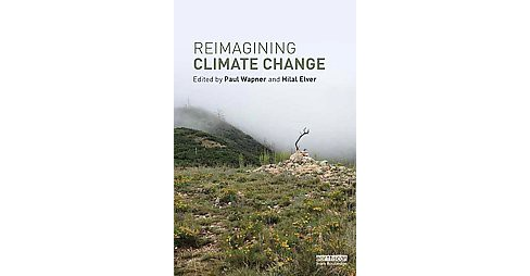 Reimagining Climate Change (Hardcover) - image 1 of 1