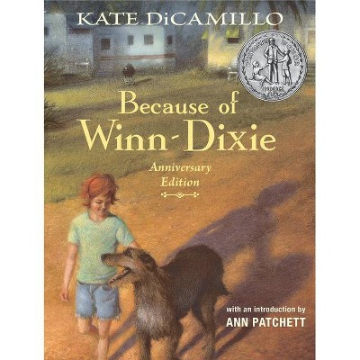Because of Winn-Dixie Anniversary Edition - by Kate DiCamillo (Hardcover)