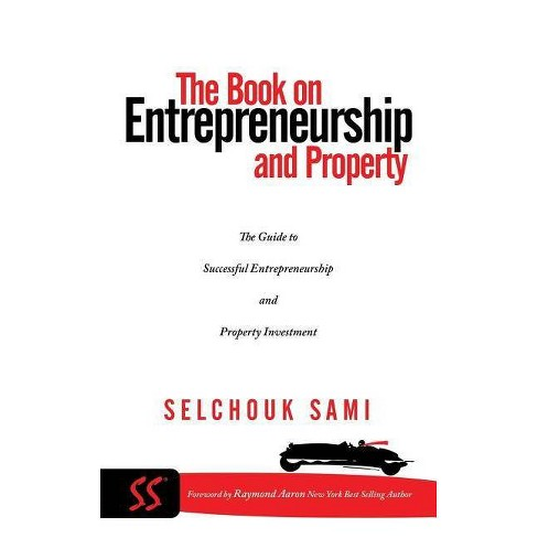The Book on Entrepreneurship and Property - by  Selchouk Sami (Paperback) - image 1 of 1