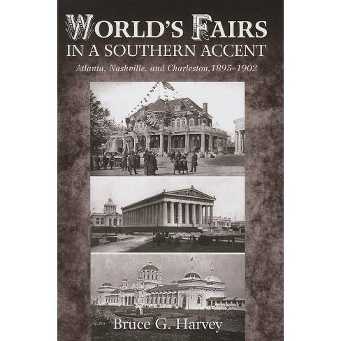 World's Fairs in a Southern Accent - by  Bruce G Harvey (Hardcover) - image 1 of 1