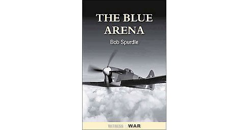 Blue Arena -  by Bob Spurdle (Paperback) - image 1 of 1