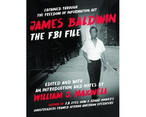 James Baldwin : The FBI File -  by William J. Maxwell (Paperback) - image 1 of 1