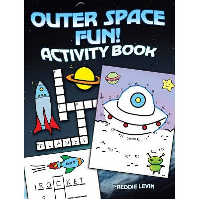 Outer Space Fun! Activity Book - by  Freddie Levin (Paperback)