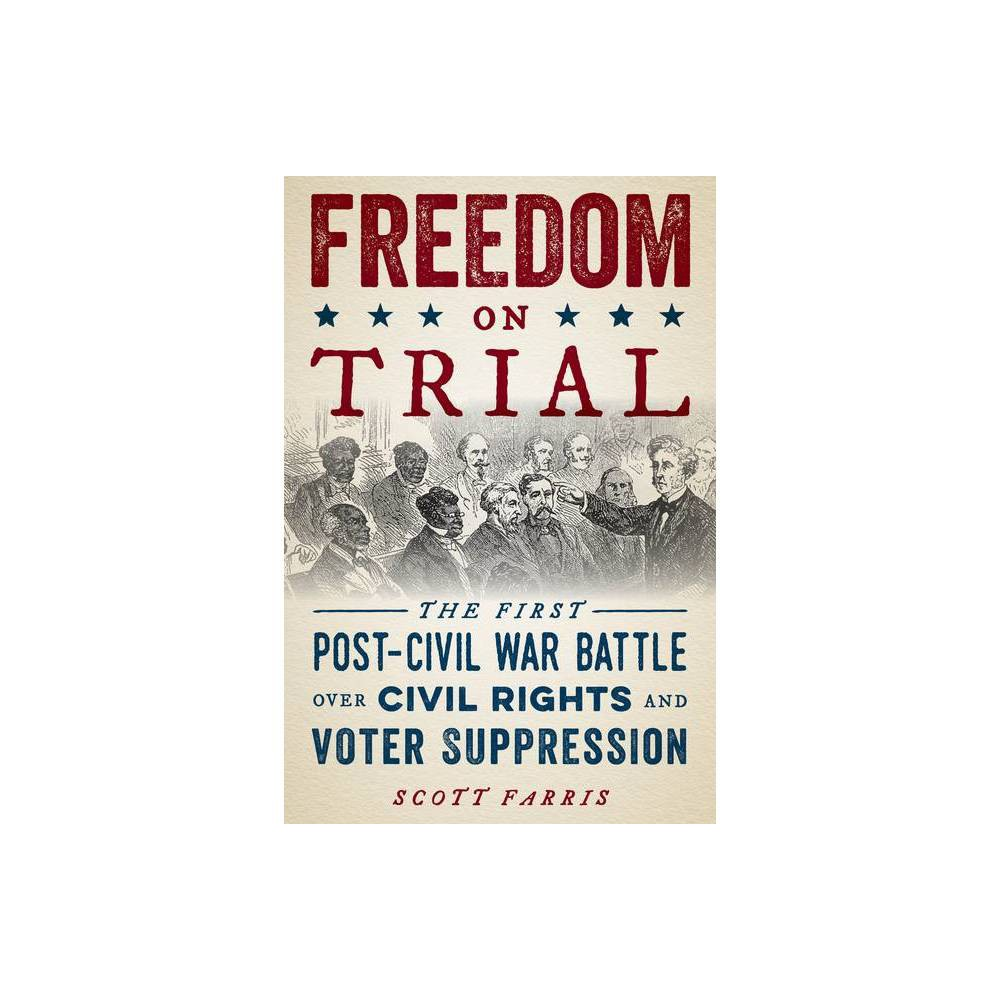 Freedom On Trial By Scott Farris Hardcover
