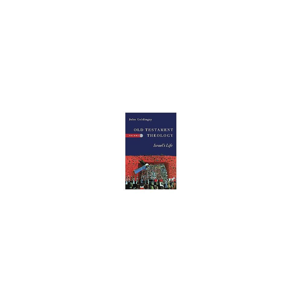 Old Testament Theology : Israel's Life (Paperback) (John Goldingay)