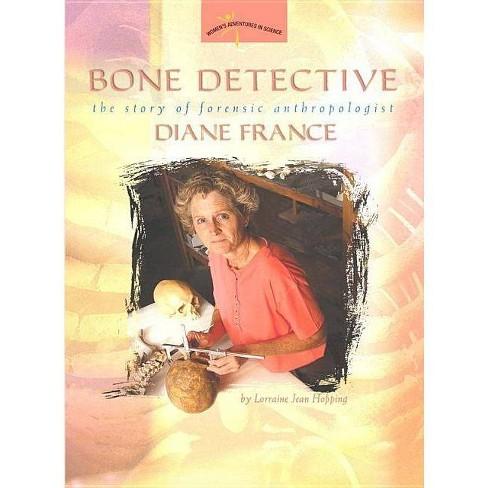 Bone Detective - (Women's Adventures in Science (Joseph Henry Press)) by  Lorraine Jean Hopping - image 1 of 1