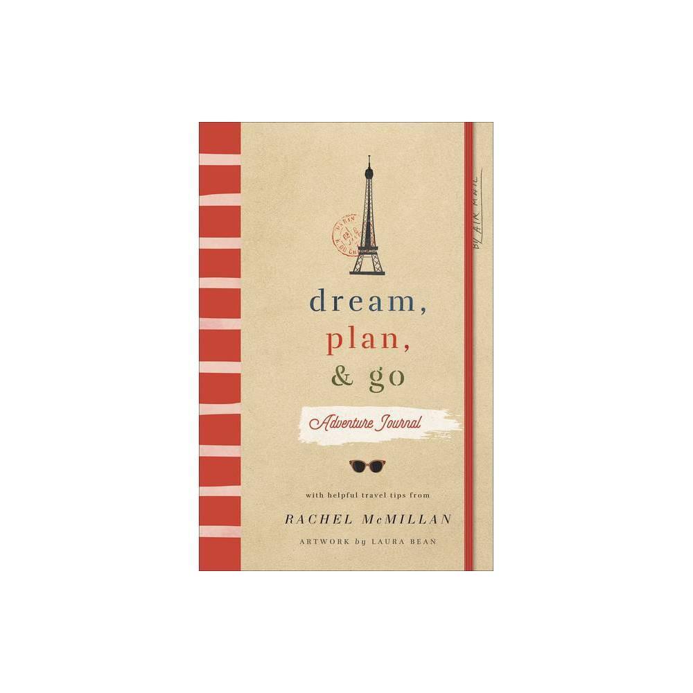 Dream Plan And Go Adventure Journal By Rachel Mcmillan Paperback