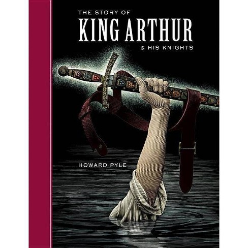 The Story of King Arthur and His Knights - (Sterling Unabridged Classics) by  Howard Pyle (Hardcover) - image 1 of 1