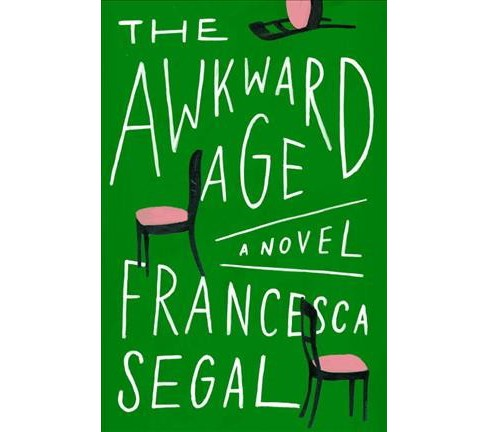 Awkward Age -  by Francesca Segal (Hardcover) - image 1 of 1