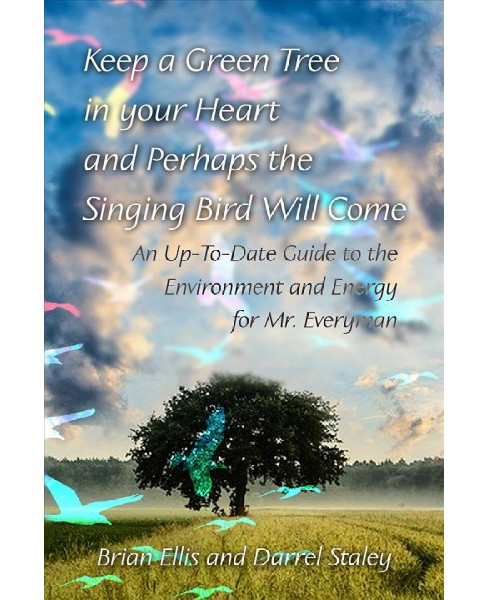 Keep a Green Tree in Your Heart and Perhaps the Singing Bird Will Come : An Up-to-date Guide to the - image 1 of 1
