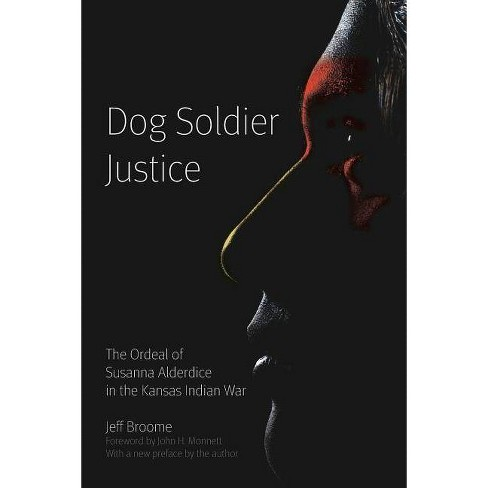 Dog Soldier Justice - by  Jeff Broome (Paperback) - image 1 of 1