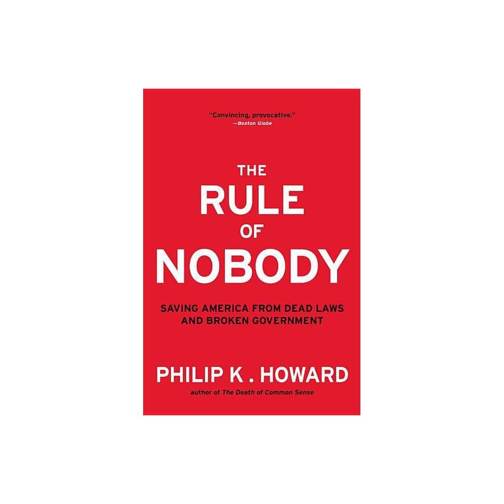 The Rule Of Nobody By Philip K Howard Paperback