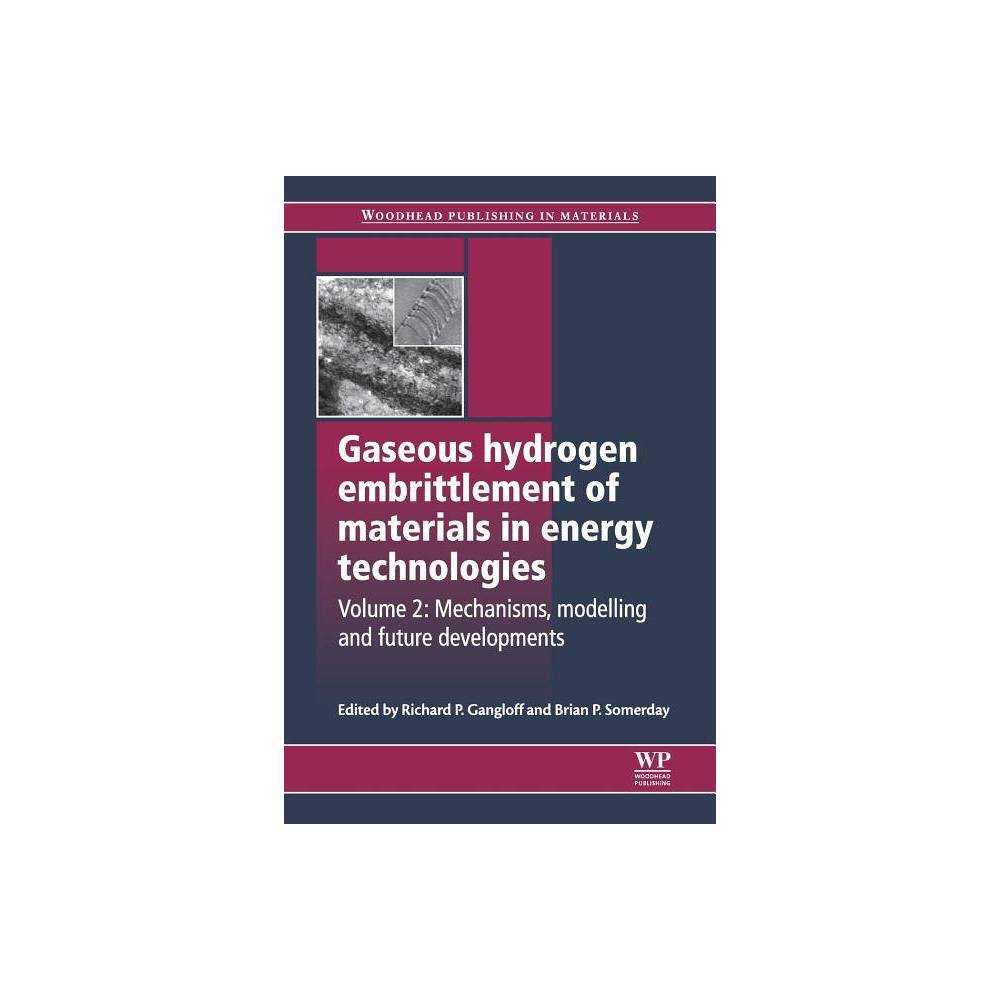 Gaseous Hydrogen Embrittlement Of Materials In Energy Technologies Woodhead Publishing Metals And Surface Engineering Paperback