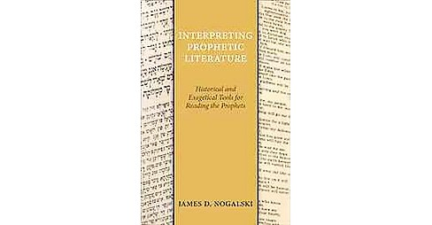 Interpreting Prophetic Literature : Historical and Exegetical Tools for Reading the Prophets (Paperback) - image 1 of 1
