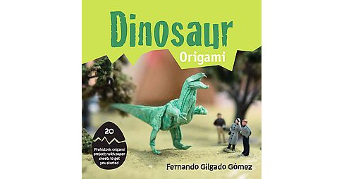 Dinosaur Origami : 20 Prehistoric Origami Projects With Paper Sheets to Get You Started (Paperback) - image 1 of 1