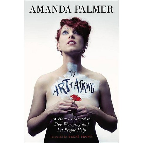 The Art of Asking - by  Amanda Palmer (Hardcover) - image 1 of 1